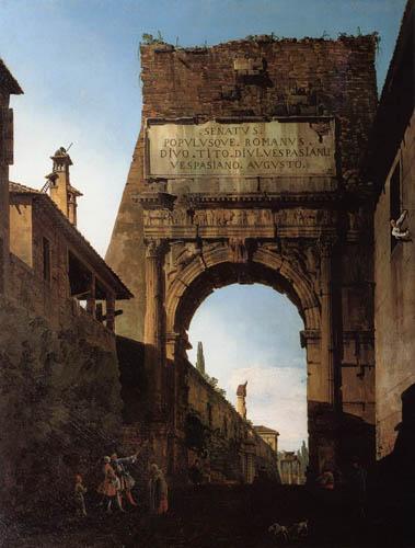 Bernardo Bellotto, Belotto (Canaletto) - Torbogen von Titus, Rom